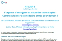 Atelier 6 : L'urgence d'enseigner les nouvelles technologies : Comment former des médecins armés pour demain ?
