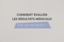 Comment évaluer les résultats médicaux par les patients ?