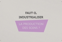 Faut-il industrialiser la production de soins ?
