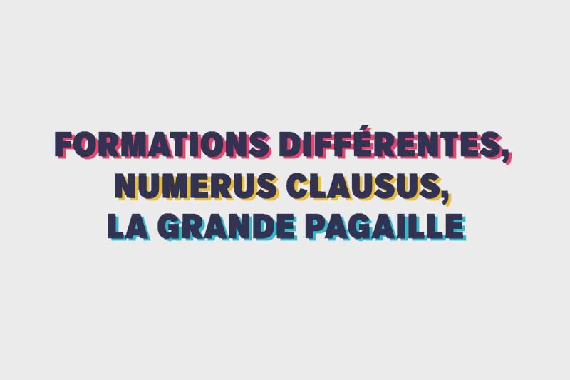 Formations différentes, Numerus Clausus, la grande pagaille