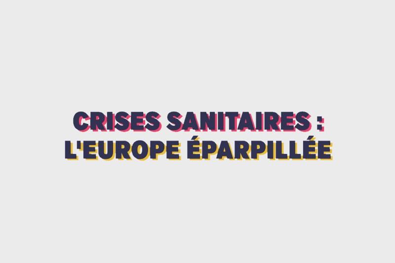 Crises sanitaires : l'Europe éparpillée